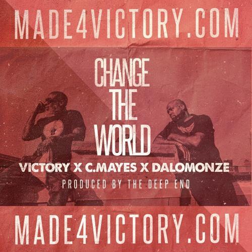 Change The World - Victory X CMayes X DaLomonze X The Deep End