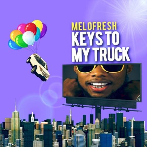 Melofresh - Keys To My Truck