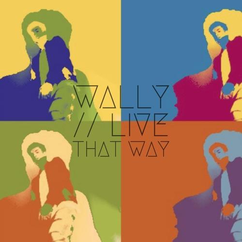 "Tom ""Wally"" Walton - Live That Way"