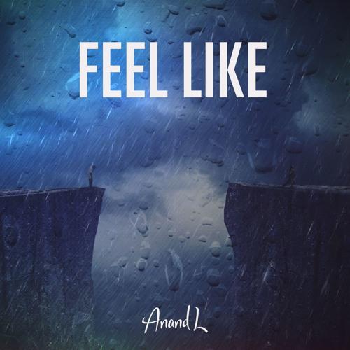 Anand L - Feel Like