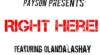 Payson PMG – Right Here Ft. Olanda'LaShay
