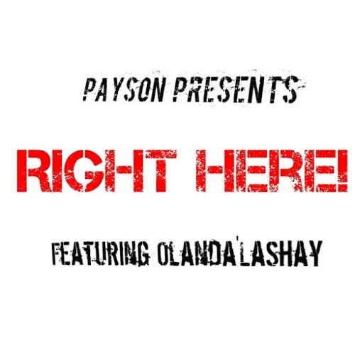 Payson PMG - Right Here Ft. Olanda'LaShay